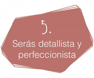 Decálogo del diseñador de interiores comerciales: 5. Serás detallista y perfeccionista.