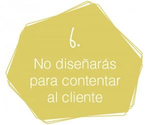 Decálogo del diseñador de interiores comerciales: 6. No diseñarás para contentar al cliente.